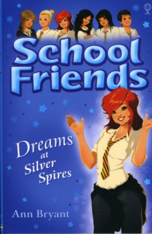 School Friends : Dreams at Silver Spires, Paperback / softback Book