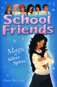 School Friends : Magic at Silver Spires, Paperback / softback Book