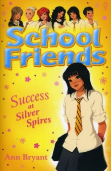 School Friends : Success at Silver Spires, Paperback / softback Book