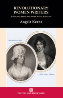 Revolutionary Women Writers : Charlotte Smith and Helen Maria Williams, Paperback / softback Book