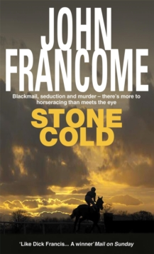 Stone Cold : A gripping racing thriller about a horse race with deadly consequences, Paperback / softback Book
