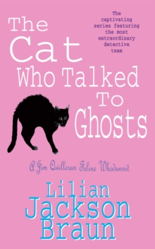 The Cat Who Talked to Ghosts (the Cat Who... Mysteries, Book 10) : An enchanting feline crime novel for cat lovers everywhere, Paperback Book