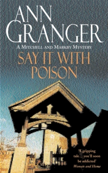 Say it with Poison (Mitchell & Markby 1) : A classic English country crime novel of murder and blackmail, Paperback Book
