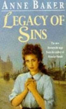 Legacy of Sins : To Find Happiness, a Young Woman Must Face Up to Her Mother's Past, Paperback Book