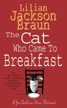 The Cat Who Came to Breakfast (The Cat Who... Mysteries, Book 16) : An enchanting feline whodunit for cat lovers everywhere, Paperback Book