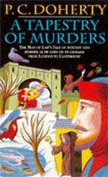 A Tapestry of Murders (Canterbury Tales Mysteries, Book 2) : Terror and intrigue in medieval England, Paperback Book