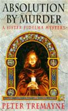 Absolution by Murder (Sister Fidelma Mysteries Book 1) : The first twisty tale in a gripping Celtic mystery series, Paperback / softback Book