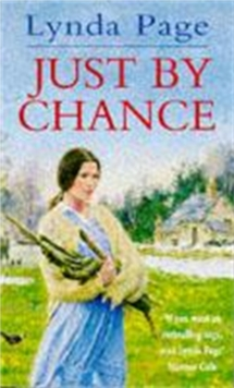 Just by Chance : An engrossing saga of friendship, drama and heartache, Paperback Book
