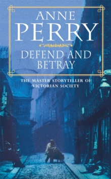 Defend and Betray : William Monk Mystery 3, Paperback Book