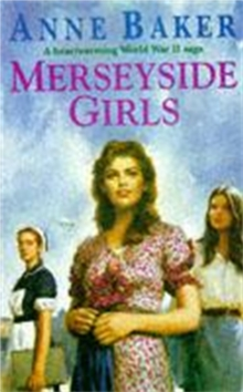 Merseyside Girls : An Evocative Wartime Saga of a Family Struggling to Face the Future, Paperback Book
