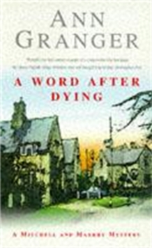 A Word After Dying (Mitchell & Markby 10) : A cosy Cotswolds crime novel of murder and suspicion, Paperback Book