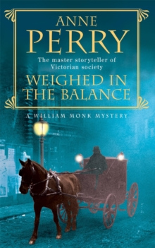 Weighed in the Balance (William Monk Mystery, Book 7) : A royal scandal jeopardises the courts of Venice and Victorian London, Paperback Book