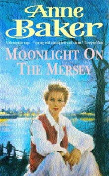 Moonlight on the Mersey : A Compelling Saga of Intrigue, Romance and Family Secrets, Paperback Book