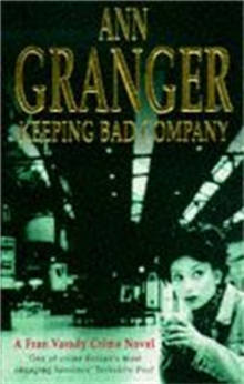 Keeping Bad Company (Fran Varady 2) : A London crime novel of mystery and mistrust, Paperback / softback Book
