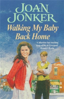 Walking My Baby Back Home : A moving, post-war saga of finding love after tragedy, Paperback / softback Book