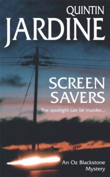 Screen Savers (Oz Blackstone Series, Book 4) : An unputdownable mystery of kidnap and intrigue, Paperback Book