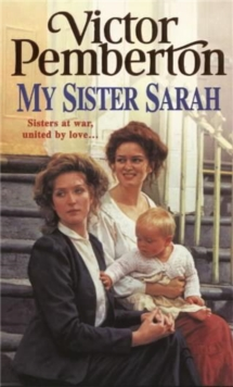 My Sister Sarah : Sisters at War, United by Love..., Paperback Book