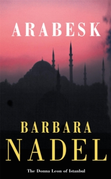 Arabesk (Inspector Ikmen Mystery 3) : A powerful crime thriller set in Istanbul, Paperback Book