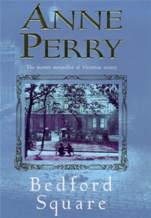 Bedford Square (Thomas Pitt Mystery, Book 19) : Murder, intrigue and class struggles in Victorian London, Paperback Book