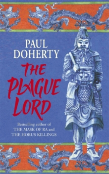 The Plague Lord : Marco Polo investigates murder and intrigue in the Orient, Paperback / softback Book