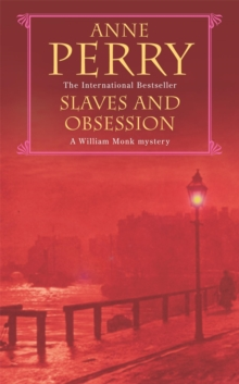 Slaves and Obsession (William Monk Mystery, Book 11) : A twisting Victorian mystery of war, love and murder, Paperback / softback Book