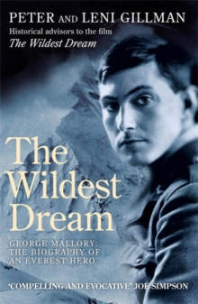 The Wildest Dream : George Mallory:  The Biography of an Everest Hero, Paperback / softback Book