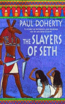 The Slayers of Seth (Amerotke Mysteries, Book 4) : Double murder in Ancient Egypt, Paperback Book