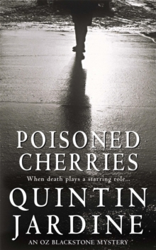 Poisoned Cherries (Oz Blackstone series, Book 6) : Murder and intrigue in a thrilling crime novel, Paperback / softback Book