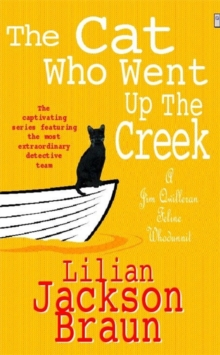 The Cat Who Went Up the Creek (the Cat Who... Mysteries, Book 24) : An enchanting feline mystery for cat lovers everywhere, Paperback Book