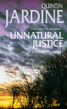 Unnatural Justice (Oz Blackstone series, Book 7) : Deadly revenge stalks the pages of this gripping mystery, Paperback Book