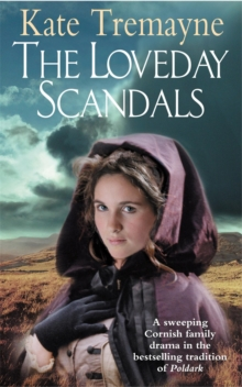 The Loveday Scandals (Loveday series, Book 4) : A sweeping, historical, Cornish adventure, Paperback Book