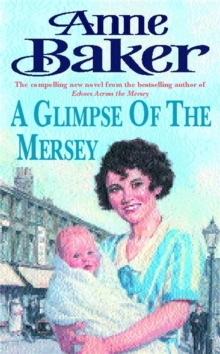 A Glimpse of the Mersey : A touching saga of love, family and jealousy, Paperback / softback Book