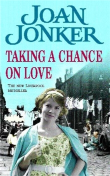 Taking a Chance on Love : Two Friends Face One Dark Secret in This Touching Liverpool Saga, Paperback Book