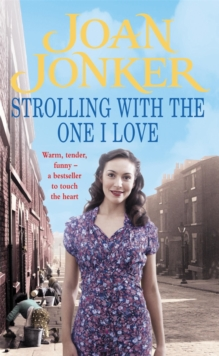 Strolling with the One I Love : Two Friends Come to the Rescue in This Touching Liverpool Saga, Paperback Book