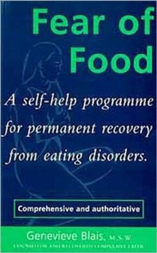 Fear of Food : A Self-Help Programme for Permanent Recovery from Eating Disorders, Hardback Book