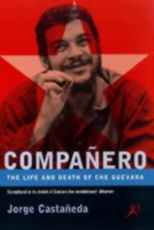 Che Guevara : The Life and Death of Che Guevara, Paperback Book