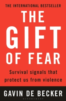 The Gift of Fear : Survival Signals That Protect Us from Violence, Paperback Book
