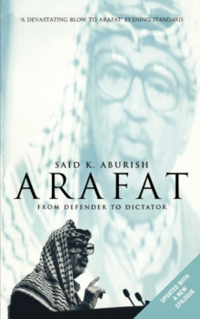 Arafat : From Defender to Dictator, Paperback Book