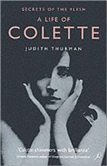 A Life of Colette : Secrets of the Flesh, Paperback / softback Book