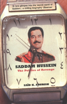 Saddam Hussein : The Politics of Revenge, Paperback Book