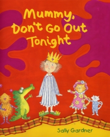 Mummy Don't Go Out Tonight, Paperback Book