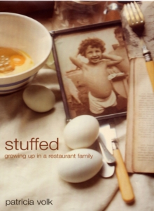 Stuffed : Growing Up in a Restaurant Family, Paperback / softback Book