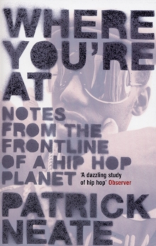 Where You're at : Notes from the Frontline of a Hip Hop Planet, Paperback Book