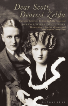 Dear Scott, Dearest Zelda : The Love Letters of F.Scott and Zelda Fitzgerald, Paperback / softback Book
