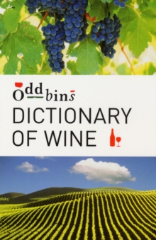 Oddbins Dictionary of Wine : All You Need to Know, Paperback / softback Book