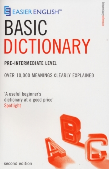 Easier English Basic Dictionary : Over 11,000 Terms Clearly Defined Pre-intermediate Level, Paperback Book