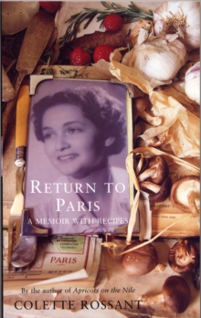 Return to Paris : A Memoir with Recipes, Paperback Book