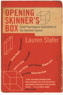 Opening Skinner's Box : Great Psychological Experiments of the Twentieth Century, Paperback Book