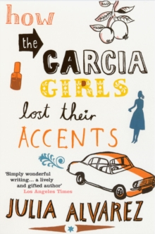 How the Garcia Girls Lost Their Accents, Paperback Book