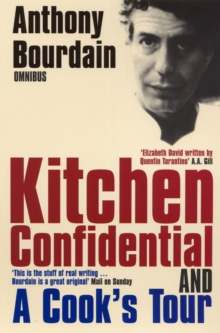 "Anthony Bourdain Omnibus : ""Kitchen Confidential"", ""A Cook's Tour"", Paperback Book"